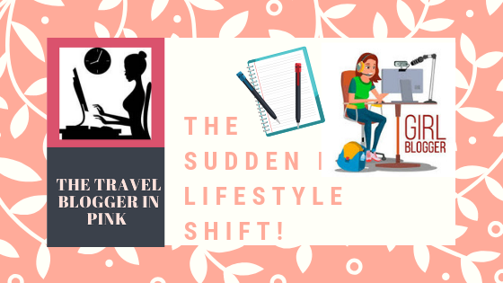 THE SUDDEN BIG LIFESTYLE SHIFT!